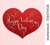 happy valentines day hand... | Shutterstock .eps vector #556570528