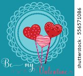 be my valentine. heart cake... | Shutterstock .eps vector #556571086
