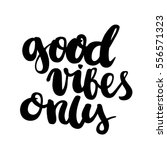 good vibes only. the... | Shutterstock .eps vector #556571323