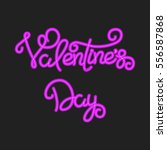 valentines day neon glowing... | Shutterstock .eps vector #556587868