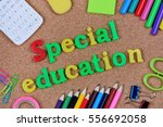 special education words on cork ... | Shutterstock . vector #556692058