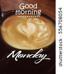 """good morning monday""wording. 