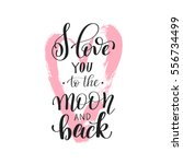 i love you to the moon and back ... | Shutterstock . vector #556734499