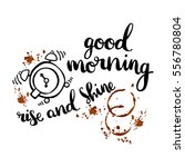 good morning. rise and shine.... | Shutterstock .eps vector #556780804