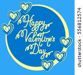 happy valentine's day greeting...   Shutterstock .eps vector #556812574
