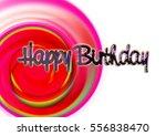 happy birthday greeting card... | Shutterstock . vector #556838470