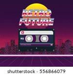 retro future  80s style sci fi...   Shutterstock .eps vector #556866079