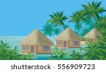 bungalows on the ocean... | Shutterstock .eps vector #556909723