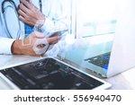 medical doctor hand working... | Shutterstock . vector #556940470
