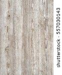 a full frame grey wood grain... | Shutterstock . vector #557030143