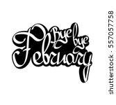 bye bye february  isolated... | Shutterstock .eps vector #557057758