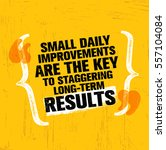 small daily improvements are... | Shutterstock .eps vector #557104084