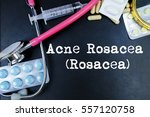 Small photo of Acne Rosacea (Rosacea) word, medical term word with medical concepts in blackboard and medical equipment.