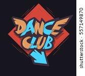 dance club graffiti  aesthetic... | Shutterstock .eps vector #557149870