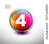 number 4 in 3d glossy button... | Shutterstock .eps vector #557164054