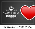 happy valentines day greeting...   Shutterstock .eps vector #557220304