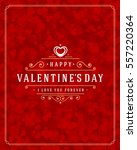 happy valentines day greeting...   Shutterstock .eps vector #557220364