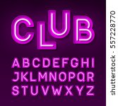 night club neon font  broadway... | Shutterstock .eps vector #557228770