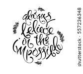 always believe in the... | Shutterstock .eps vector #557236348