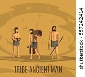tribe ancient people in cave... | Shutterstock .eps vector #557242414