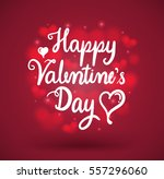 happy valentine's day lettering.... | Shutterstock .eps vector #557296060