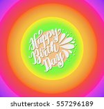 happy birthday greeting card... | Shutterstock .eps vector #557296189