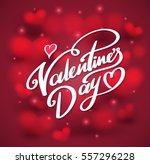 valentine's day lettering. hand ... | Shutterstock .eps vector #557296228