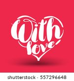 with love lettering heart... | Shutterstock .eps vector #557296648