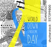 world down syndrome day. symbol ... | Shutterstock .eps vector #557399800