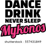 dance drink never sleep mykonos | Shutterstock .eps vector #557431849
