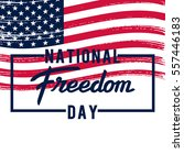 national freedom day. lettering ... | Shutterstock .eps vector #557446183