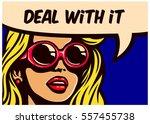 deal with it  vintage pop art... | Shutterstock .eps vector #557455738