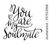 you are my soul mate. modern... | Shutterstock . vector #557513968