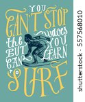 can't stop the waves   but can... | Shutterstock .eps vector #557568010