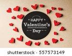 happy valentines day message... | Shutterstock . vector #557573149