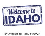 welcome to idaho grunge rubber... | Shutterstock .eps vector #557590924