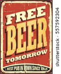 free beer tomorrow vintage tin... | Shutterstock .eps vector #557592304