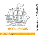 columbus ship. santa maria.... | Shutterstock .eps vector #557647858