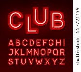 night club neon font  broadway... | Shutterstock .eps vector #557721199