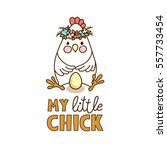 cute chicken drawing with text... | Shutterstock .eps vector #557733454