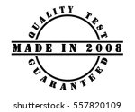 made in 2008   written in black ... | Shutterstock . vector #557820109