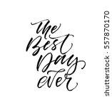 the best day postcard. ink... | Shutterstock .eps vector #557870170