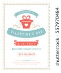 happy valentines day party... | Shutterstock .eps vector #557970484
