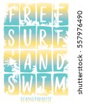 slogan and surfing graphic for... | Shutterstock .eps vector #557976490