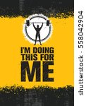 i am doing this for me.... | Shutterstock .eps vector #558042904
