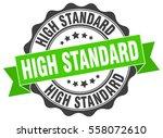 high standard. stamp. sticker.... | Shutterstock .eps vector #558072610
