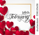 happy valentines day romantic... | Shutterstock .eps vector #558135658