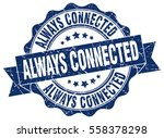 always connected. stamp.... | Shutterstock .eps vector #558378298
