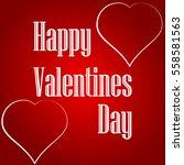 happy valentines day hand... | Shutterstock .eps vector #558581563