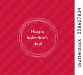 happy valentines day design.... | Shutterstock .eps vector #558607834